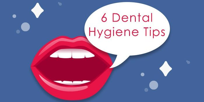 6 Dental Hygiene Tips