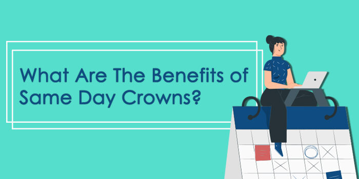 "header image that says ""what are the benefits of same day crowns?"""